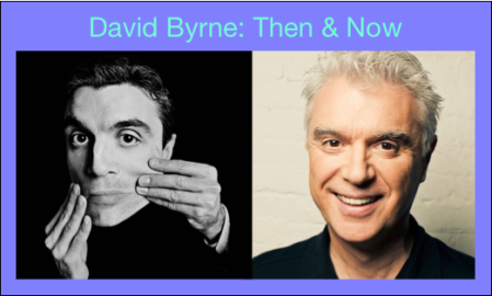David Byrne Then and now
